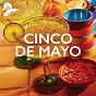 Compilation Cinco De Mayo avec David Arkenstone / The Mariachi Boys / The Mambo Dawgs / Jack Jezzro / Mark Baldwin