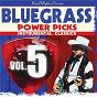 Compilation Bluegrass Power Picks: Instrumental Classics (Vol.5) avec Mutt Poston / Raymond Fairchild / Jack Casey / Hylo Brown / Tater Tate...