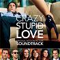 Compilation Crazy, stupid, love (original motion picture soundtrack) avec Goldfrapp / Thievery Corporation / The Acorn / Gram Rabbit / David Byrne...