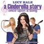 Compilation A cinderella story: once upon a song (original motion picture soundtrack) avec Lucy Hale / Freddie Stroma / Manu Narayan / Big Pain Ticket / Oral Majority...