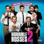 Compilation Horrible Bosses 2 (Original Motion Picture Soundtrack) avec Timbaland / The Clash / Katy Perry / Cali Swag District / Steven Ira Scipio...