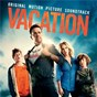 Compilation Vacation (original motion picture soundtrack) avec Joe / Lindsey Buckingham / Julian Casablancas / Seals & Crofts / JD Mcpherson...
