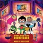 Compilation Teen titans go! to the movies (original motion picture soundtrack) avec Lil Yachty / Greg Cipes / Scott Menville / Khary Payton / Tara Strong...