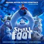 Compilation Smallfoot (Original Motion Picture Soundtrack) avec Niall Horan / Channing Tatum / Zendaya / James Corden / Common...