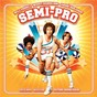 Compilation Semi-Pro (Original Motion Picture Soundtrack) avec Sly & the Family Stone / Jackie Moon / The Brothers Johnson / Patti Labelle / War...