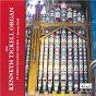 Album The kenneth tickell organ in keble college oxford de Max Reger / Jeremy Filsell / Jean-Sébastien Bach / Louis Vierne