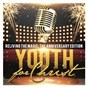 Album Reliving the Magic: The Anniversary Edition de Youth for Christ
