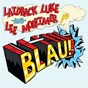 Album Blau! de Laidback Luke / Lee Mortimer