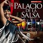 Compilation El palacio de la salsa (60 original cuban salsa classic hits - lo mejor de la salsa timba cubana - original versions) avec Orquesta Anacaona / Juan Formell / Los van van / Adalberto Alvarez / Elio Revé Y Su Charangón...