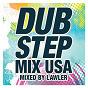 Compilation Dubstep mix usa (mixed by lawler) avec Omar Santana / Adroa / Ajapai / Freq Nasty / Will Bailey...