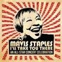 Compilation Mavis staples I'll take you there: an all-star concert celebration (deluxe / live) avec Régine Chassagne / Joan Osborne / Keb Mo / Otis Clay / Buddy Miller...