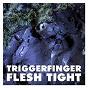 Album Flesh tight de Triggerfinger