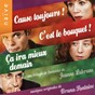Album Cause toujours, C'est le bouquet, ça ira mieux demain (jeanne labrune's original motion picture soundtrack) de Bruno Fontaine