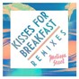 Album Kisses For Breakfast (feat. Popcaan) de Melissa Steel