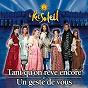 Compilation Tant qu'on rêve encore avec Lysa Ansaldi / La Troupe du Roi Soleil / Christophe Maé