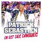 Album On est des dingues de Patrick Sébastien