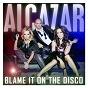 Album Blame it on the disco de Alcazar