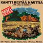 Compilation Kantti kestää nauttia avec Erkki Liikanen / Popeda / Matti Ruohonen / Teppo Ruohonen / Irwin Goodman...