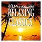 Compilation 40 most beautiful relaxing classics avec Alexei Sultanov / Antonín Dvorák / Félix Mendelssohn / Frédéric Chopin / Gioacchino Rossini...