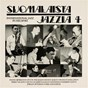 Compilation Suomalaista jazzia 4 International Jazz In Helsinki avec Peanuts Holland / Hacke Björksten / Paranuts Holland / Putte Wickman / Jörgen Petersen...