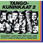 Compilation Tangokuninkaat 2 avec Eino Grön / Taneli Makela / Veikko Tuomi / Teuvo Oinas / Olavi Virta...
