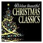 Compilation 40 most beautiful christmas classics avec Katherine K Davis / Arcangelo Corelli / César Franck / Félix Mendelssohn / Franz Gruber...