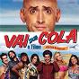 Compilation Vai Que Cola - O Filme avec Anitta / Biel / Buchecha / Thiaguinho / Dienis...