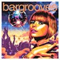 Compilation Bargrooves disco 3.0 (mixed) avec Sonny Fodera / Soul Rebels / Lisa Millett / Purple Disco Machine / Boris Dlugosh...