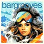 Compilation Bargrooves après ski 7.0 avec Grand Corporation / Camelphat / Elderbrook / Blaze / Sandy Rivera...