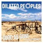 Album Good as gone de Dilated Peoples