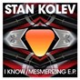 Album I know / mesmerizing de Stan Kolev