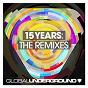 Compilation Global underground: 15 years avec Roland Klinkenberg / Nick Fanciulli / Darren Emerson / Paul Thomas / Funkagenda...