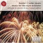 Album Handel: water music suites; music for the royal fireworks de Jean-François Paillard