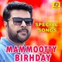 Compilation Mammookka birthday special songs avec K S Chithra / Sujatha Mohan / Lathika / K J Yesudas / M G Sreekumar, Sujatha Mohan...