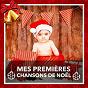Album Mes premières chansons de noël de Les Amis du Père Noël