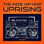 Album The indie hip hop uprising, vol. 1 (discover some of the best indie hop-hop from the USA) de Hip Hop DJS United