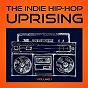 Album The indie hip hop uprising, vol. 1 (descubre lo mejor del indie hop-hop de los estados unidos) de Los Maestros del Hip-Hop