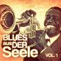 Compilation Blues aux der Seele, Vol. 1 avec Frank Frost / B. Frank / Rufus Thomas / Paul Martin / Roscoe Gordon...