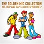 Album The golden mic collection, vol. 2 (30 hip-hop and rap club hits) de #1 Hip Hop Hits