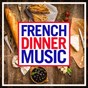 Compilation French dinner music avec Daniel Colin / Eric Gemsa / Bernard Rabaud / Dominique Vernhes / Henri Pélissier...