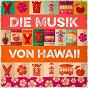 Album Die musik von hawaii (hawaiianische musik) de Verschiedene Interpreten