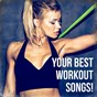 Album Your Best Workout Songs! de Cardio Hits! Workout, Running Workout Music