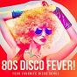 Album 80s disco fever! - your favorite disco songs de 80s Forever