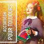 Album Accordéon pour toujours de Country Musette / Accordion Music / Accordéon
