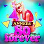 Album Années 80 forever, vol. 2 (le meilleur des tubes) de Top TV 80 / Le Meilleur des Années 80 / 80s Greatest Hits