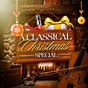 Album A classical christmas special de Christmas Music / Christmas Songs / Classical Music Radio