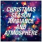 Album Christmas season ambiance and atmosphere de Christmas Carols / The Christmas Party Singers / Christmas Hits & Christmas Songs