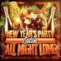 Album New year's party all night long (latin) de New Year's Party / New Year's Eve Music / New Year's Party 2016