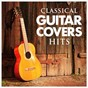 Album Classical guitar cover hits de Cover Nation / Acoustic Hits / 60's 70's 80's 90's Hits