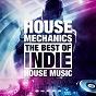 Compilation House mechanics avec Rob Moore / Elsaw / Telyo / Allsortsdigital Inc / Zhukhevich...